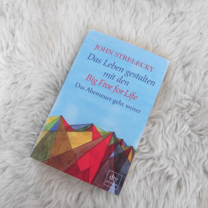 John Strelecky – Das Leben gestalten mit den BIG FIVE FOR ...