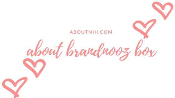 Unboxing Brandnooz Box April 2018
