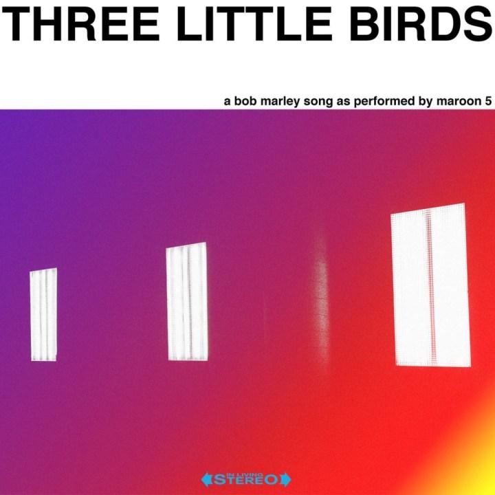 Maroon-5-–-Three-Little-Birds.jpg