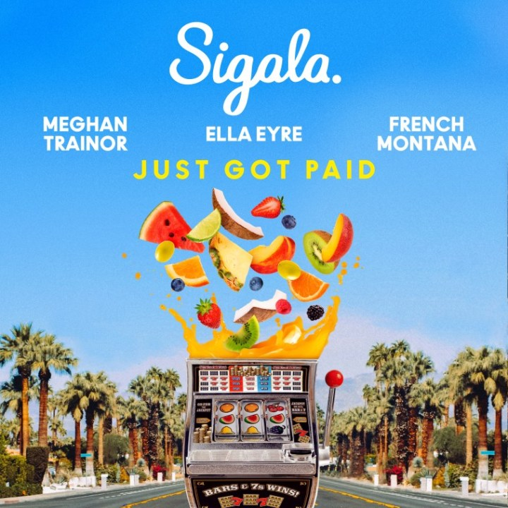 sigala-teams-up-with-ella-eyre-meghan-trainor-and-french-montana-for-just-got-paid-01.jpg