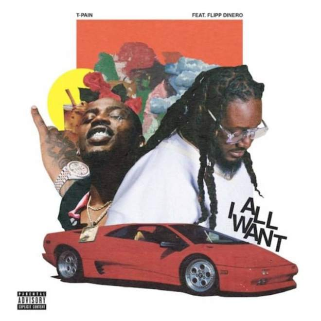 t-pain-and-flipp-dinero-team-up-for-all-i-want