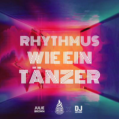 Culcha-Candela-DJ-Antoine-Julie-Brown-Rhythmus-wie-ein-Taenzer